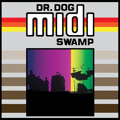 Midi Swamp by Dr. Dog
