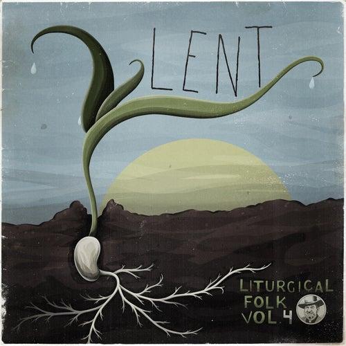 Lent by Liturgical Folk
