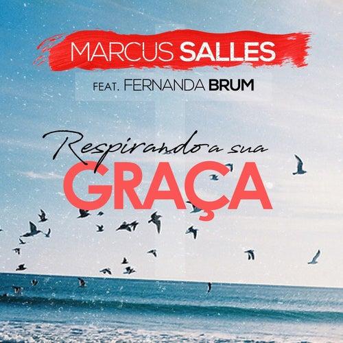 Respirando a Sua Graça de Marcus Salles