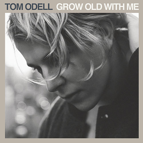 Grow Old with Me van Tom Odell