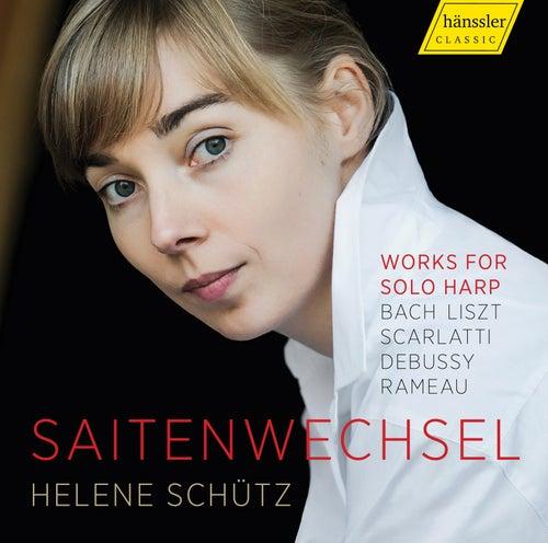 Saitenwechsel: Works for Solo Harp von Helene Schütz