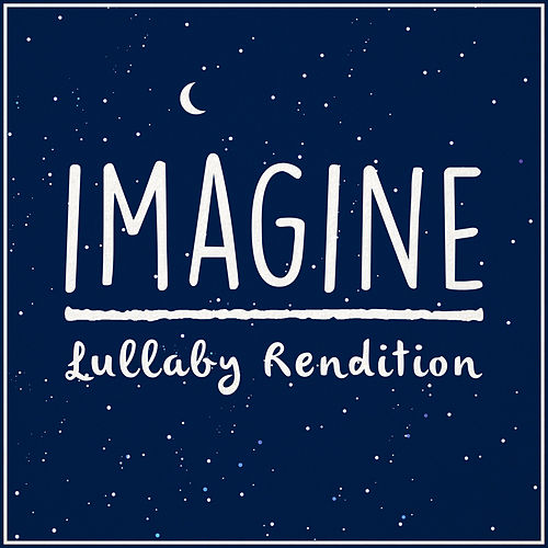 imagine (Lullaby Rendition) de Lullaby Dreamers
