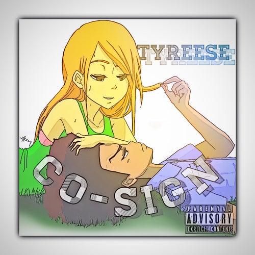 Co-Sign von Tyreese