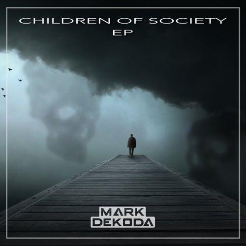 Children of Society EP di Mark Dekoda