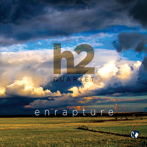 Enrapture by H2 Quartet