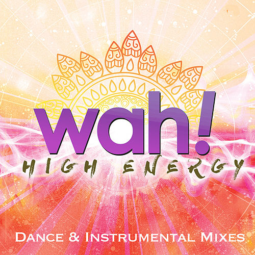 High Energy Dance & Instrumental Mixes Vol. 2 de Wah!