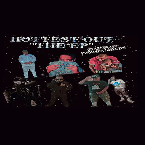 Hottest Out 'The Ep' by Lilbg100