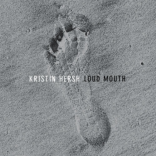 Loud Mouth by Kristin Hersh