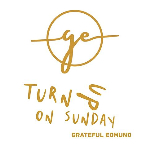 Turn up on Sunday de Grateful Edmund
