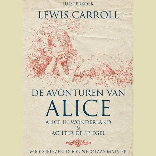 De avonturen van Alice (Alice in Wonderland & Achter de Spiegel) by Lewis Carroll