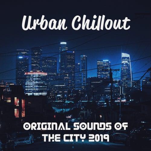 Urban Chillout – Original Sounds of the City 2019 von Chillout Café