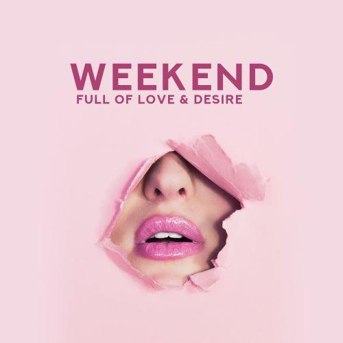 Weekend Full of Love & Desire – Sentimental Jazz Music Compilation for Lovers von New York Jazz Lounge