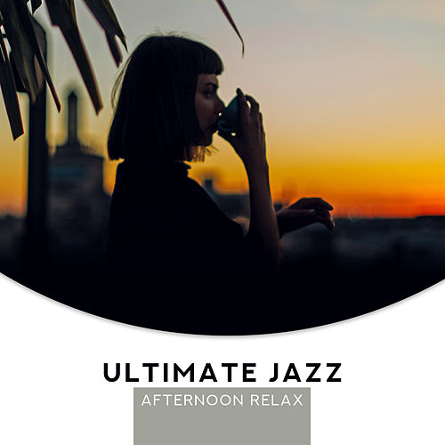 Ultimate Jazz Afternoon Relax by Acoustic Hits