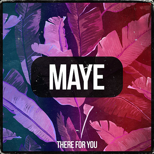 There for You de Maye