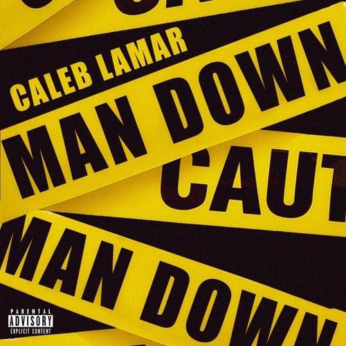 Man Down by Caleb Lamar