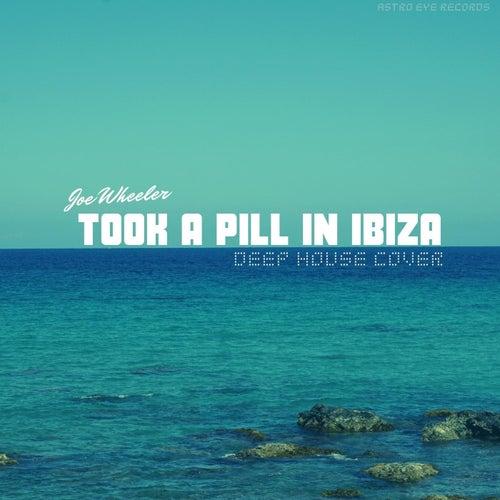Took a Pill in Ibiza de Joe Wheeler