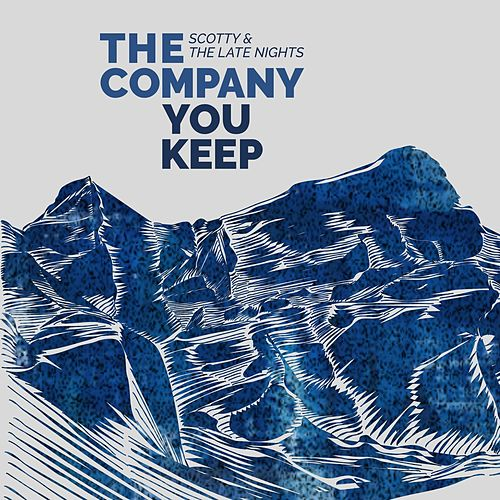 The Company You Keep by Scotty