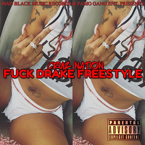 Fuck Drake (Freestyle) by Cruz Nation