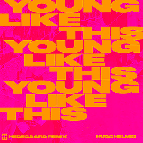 Young Like This (HEDEGAARD Remix) by Hugo Helmig