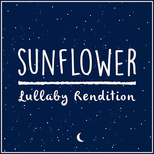 Sunflower (Lullaby Rendition) de Lullaby Dreamers