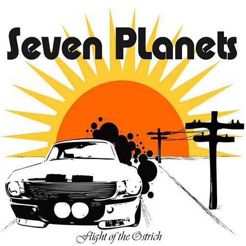 Flight of the Ostrich by Seven Planets