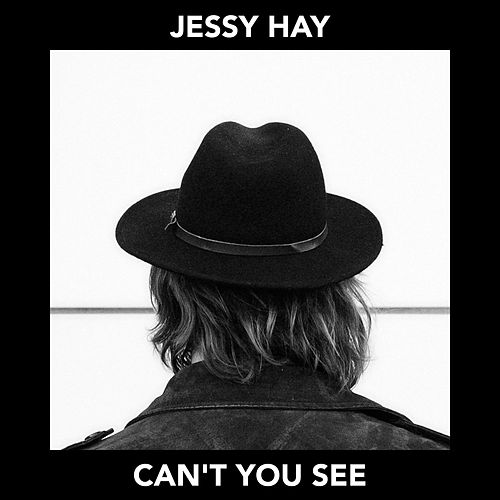Can't You See by Jessy Hay