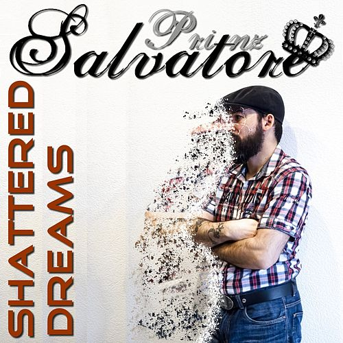 Shattered Dreams by Salvatore Prinz