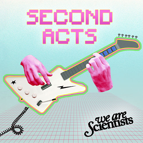 Second Acts by We Are Scientists