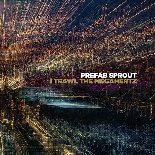 I Trawl the Megahertz (Remastered) de Prefab Sprout