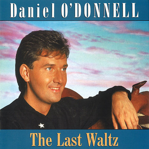 The Last Waltz de Daniel O'Donnell