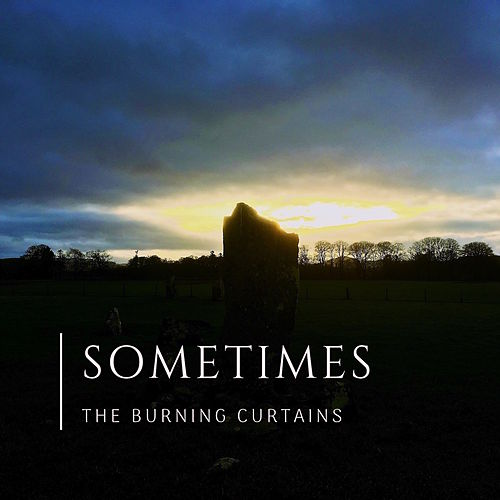 Sometimes by The Burning Curtains