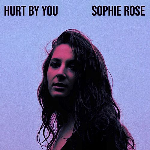 Hurt by You von Sophie Rose