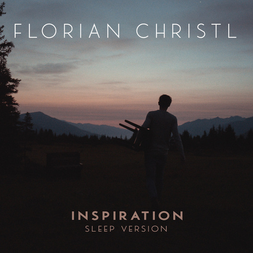 Inspiration (Sleep Version) by Florian Christl