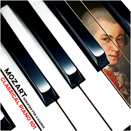 Mozart: Sonatas for 4 hands by Classical Piano 101