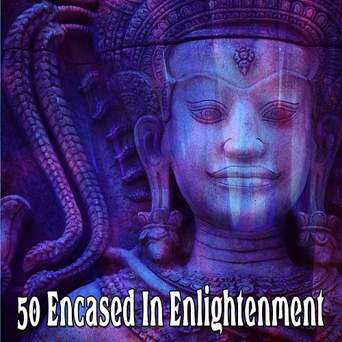 50 Encased In Enlightenment by Yoga Music