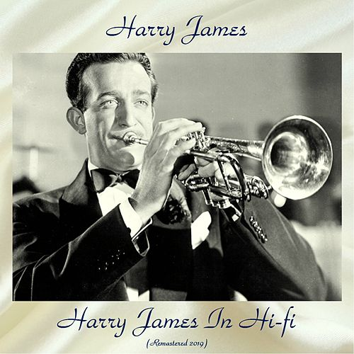 Harry James In Hi-fi (Remastered 2019) von Harry James
