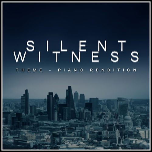 Silent Witness Theme (Piano Rendition) by The Blue Notes