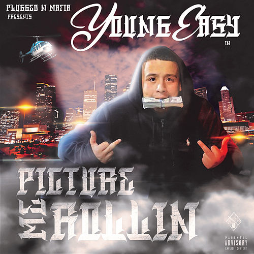 Picture Me Rollin by Young Ea$y