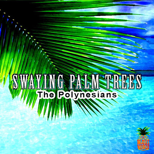 Swaying Palm Trees de The Polynesians