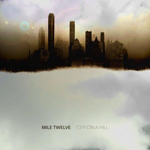 City on a Hill von Mile Twelve