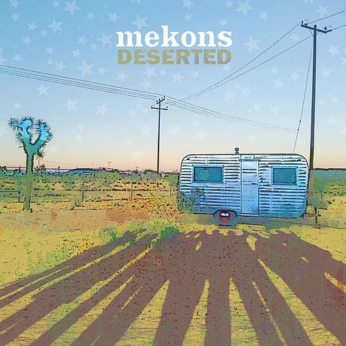 Deserted by The Mekons