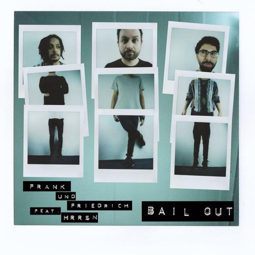 Bail Out von Frank & Friedrich