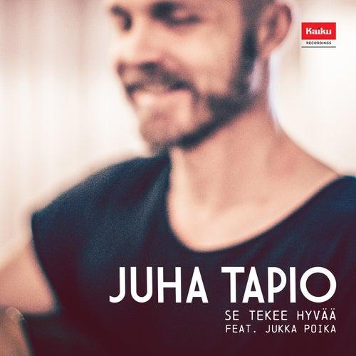 Se Tekee Hyvää by Juha Tapio