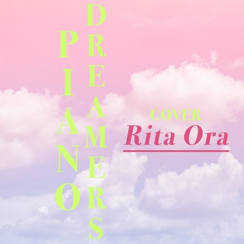 Piano Dreamers Cover Rita Ora von Piano Dreamers