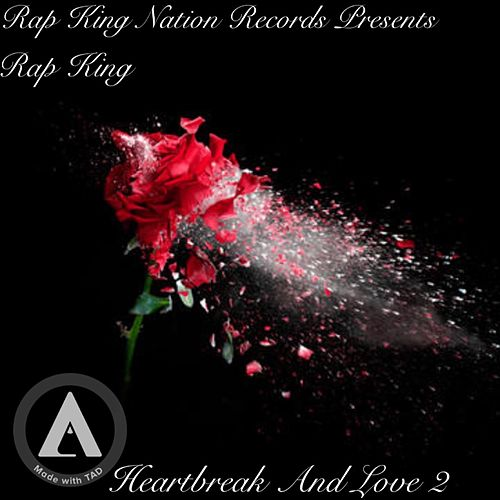 HearBreak And Love 2 von Rap King