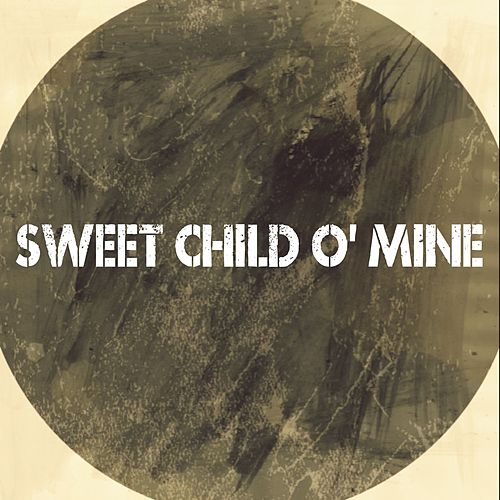 Sweet Child O' Mine von Te