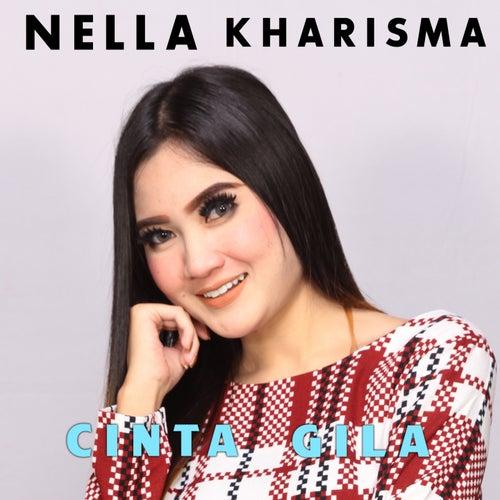 Cinta Gila by Nella Kharisma