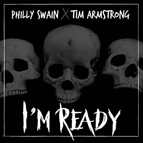 I'm Ready (feat. Tim Armstrong) by Philly Swain