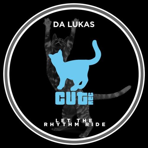 Let the Rhythm Ride von Da Lukas