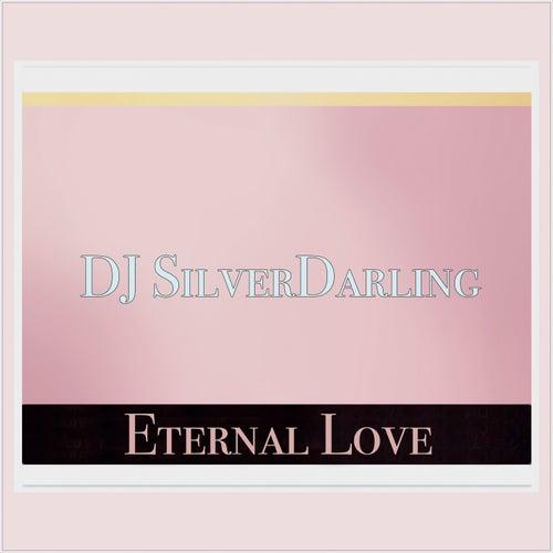 Eternal Love de DJ SilverDarling